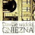 Dawne widoki Gniezna wyd. 2015 Polonia Romanica #Gniezno #pocztówki #widoki